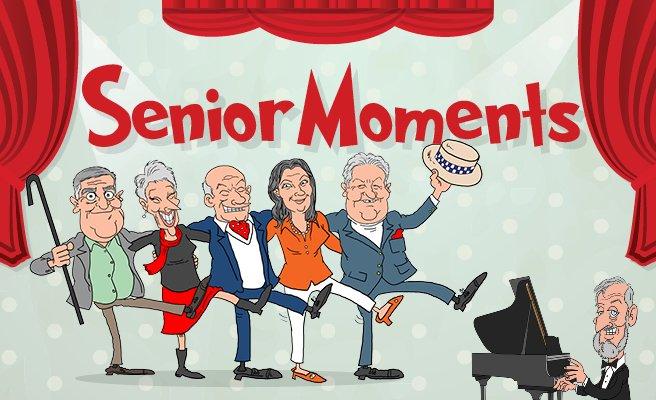 Senior Moments Show